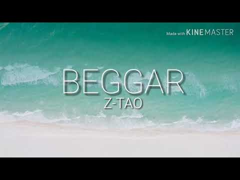 Z-TAO | BEGGAR | FULL LYRICS