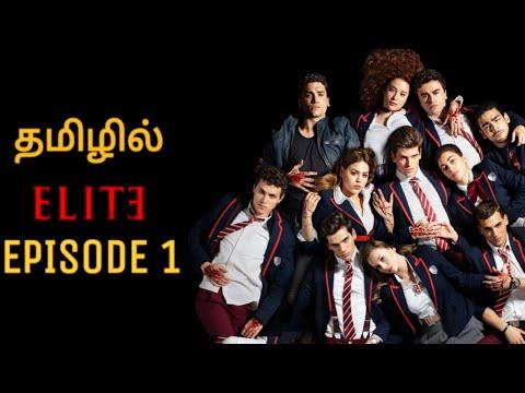 Elite explained in Tamil |season 1|Episode 1|தமிழ் விளக்கம் |Series Rasigan