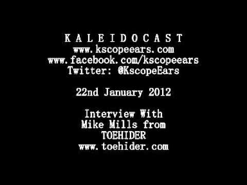 Kaleidoscope Ears Interviews Mike Mills from TOEHIDER 22nd January 2012