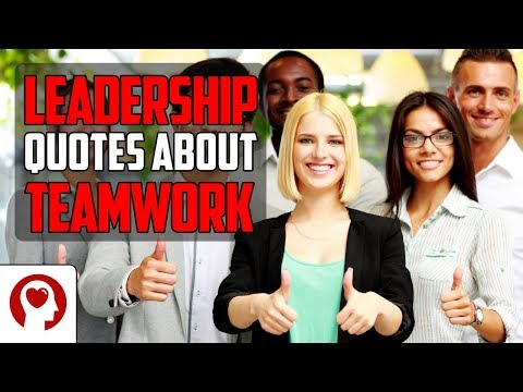 16 Leadership Quotes About Teamwork - Best Inspirational Quotes