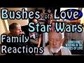 BUSHES of LOVE Family Reactions to A Bad Lip Reading