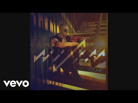 Letra Vacaciones (Remix) Wisin Ft Zion y Lennox, Don Omar, Tito el Bambino