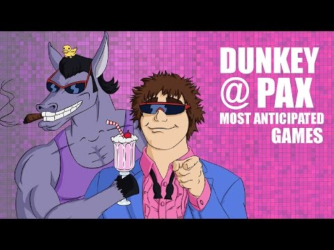 Dunkey at Pax - most anticipated games of 2016