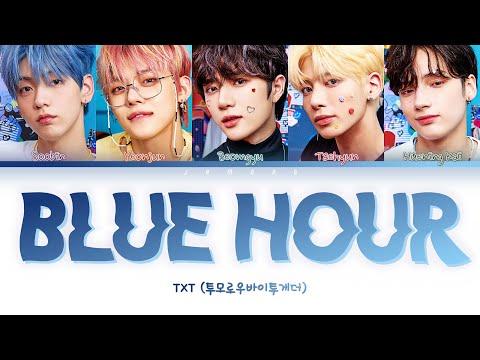 (TEASER 1&2) TXT (투모로우바이투게더) - Blue Hour (5시 53분의 하늘에서 발견한 너와 나) [Color Coded Lyrics/Han/Rom/Eng/가사]