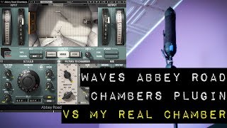 Waves Abbey Road Chambers Plugin VS My Real Chamber