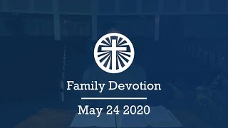 Family Devotion May 24 2020