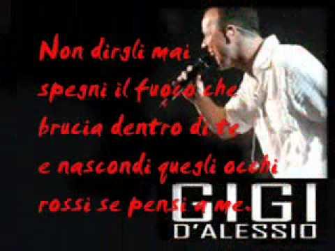 , title : 'Gigi D'alessio - Non dirgli mai +testo'