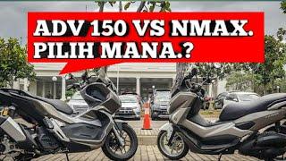 Video HONDA ADV-150 VS YAMAHA NMAX..PILIH MANA..?? MP3, 3GP, MP4, WEBM, AVI, FLV Juli 2019
