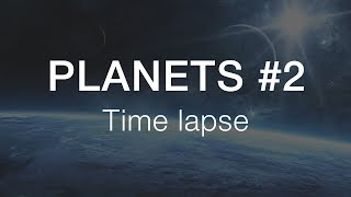 Planets #2 - Time lapse