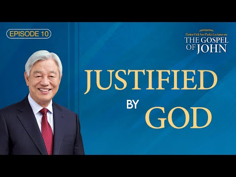 CTN - Episode 10: Justified by God | The Lectures on the Gospel of John