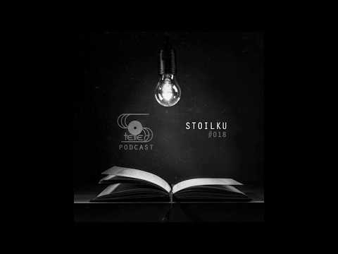 Storytellers Podcast 018 :: Stoilku [unreleased own productions]