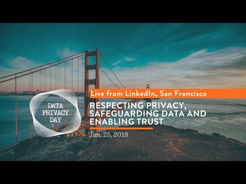 Data Privacy Day 2018 – Live From LinkedIn