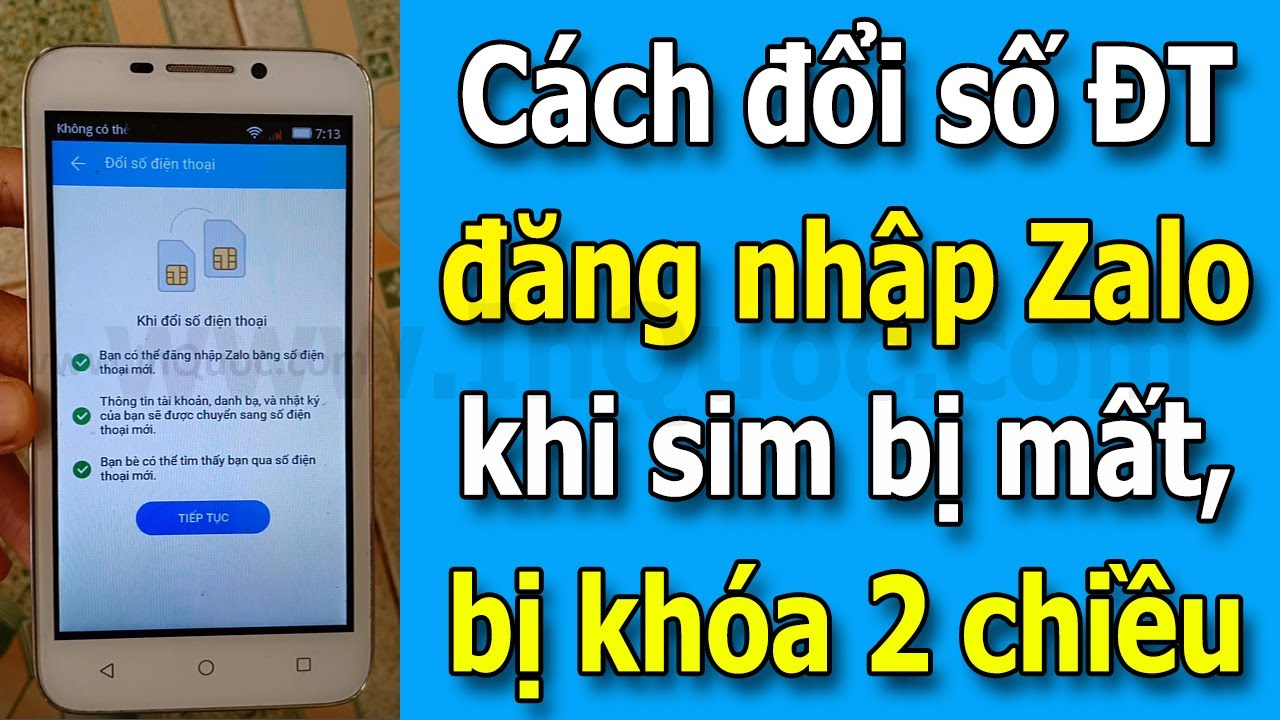 Cách đổi số điện thoại đăng nhập Zalo khi sim ĐT của TK Zalo này bị mất, bị xóa, bị khóa 2 chiều