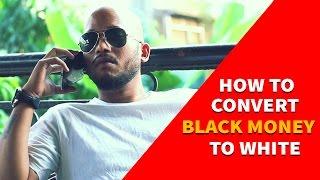 Video BYN : How To Convert Black Money To White MP3, 3GP, MP4, WEBM, AVI, FLV Juli 2018