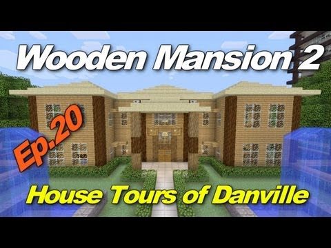 Minecraft Xbox 360: Wooden Mansion #2! (House Tours of Danville Episode 20)