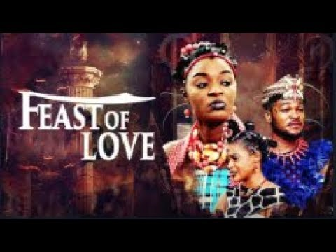 Feast Of Love - [Part 1] Latest 2018 Nigerian Nollywood Drama Movie