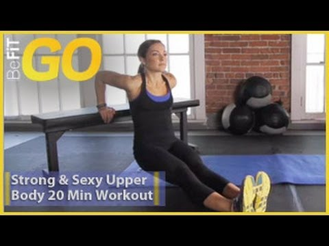 BeFiT GO: Strong & Sexy Upper Body 20 Minute Circuit Training Workout