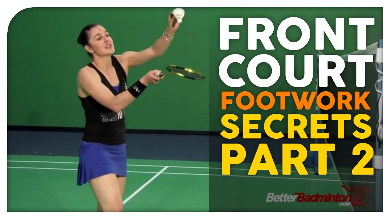 FREE Badminton Training – Front Court Footwork Secrets Video #2 – Better Badminton