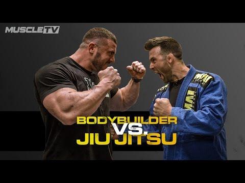 BODYBUILDER Vs. JIU JITSU FIGHTER