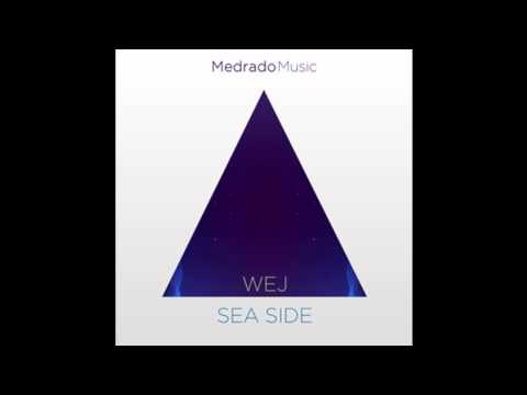 WEJ - Sea Side (Original Mix)