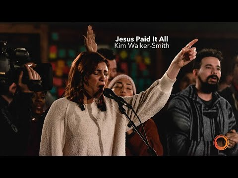 Jesus Paid It All - Kim Walker-Smith