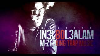 Download Lagu M-ZED - KIKAN3ICHOU HOOK REDOINE  - ( MIXTAPE IN3ELBOL3LAM ) THE KING TRAP MUSIC#BAMKNA Mp3