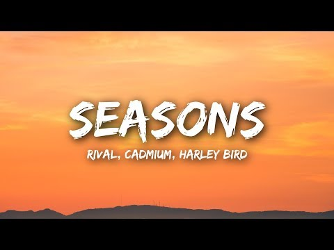 Rival & Cadmium - Seasons (Lyrics / Lyrics Video) ft. Harley Bird
