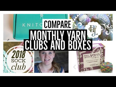 MONTHLY YARN CLUB AND SUBSCRIPTION BOXES-- review and comparison