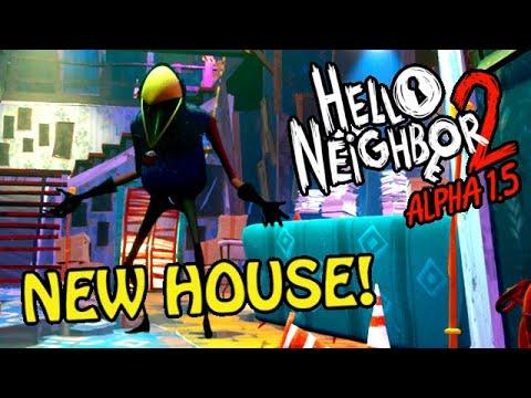 The *NEW HOUSE* Update! Hello Neighbor 2 Alpha 1.5 Gameplay
