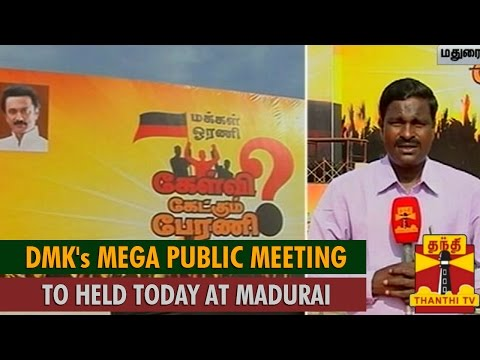 DMK s Mega Public Meeting to Held Today at Madurai
