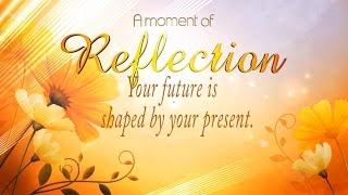Your future is shaped by your present
