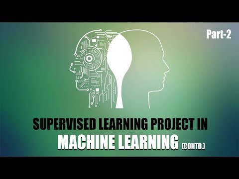 Supervised Learning Project in Machine Learning | Part 2 | Eduonix