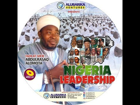 ABDULRASAQ ALOMOTA /NIGERIA LEADERSHIP HE TALK ABOUT OUR