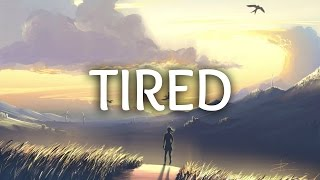 Video Alan Walker - Tired (Lyrics) ft. Gavin James MP3, 3GP, MP4, WEBM, AVI, FLV Agustus 2018