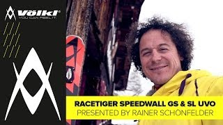 Rainer Schönfelder -- the former Weltcup athlete presents the new RACETIGER SPEEDWALL GS and SL UVO. Get more...