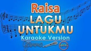 Raisa - Lagu Untukmu (Karaoke Lirik Tanpa Vokal) by GMusic