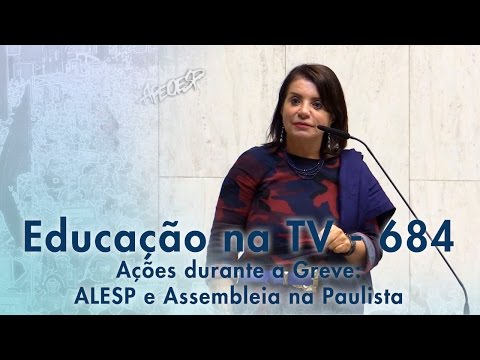 Ações durante a Greve - ALESP e Assembleia na Paulista
