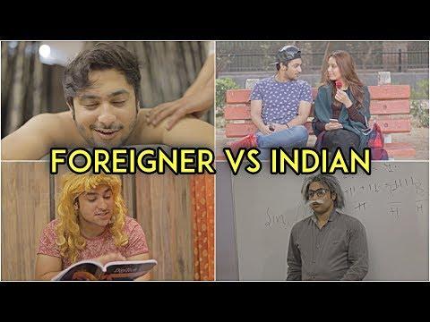 Foreigner Vs Indian   Harsh Beniwal