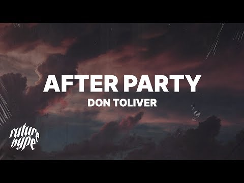 """Don Toliver - After Party (Lyrics) """"Okay I pull up hop out at the after party"""""""