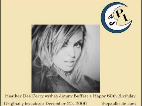 Heather Dee Perry Wishes Jimmy Buffett a Happy Birthday.