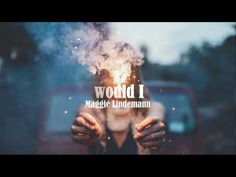 [vietsub] Would I - Maggie Lindemann - Thời lượng: 2 phút, 53 giây.