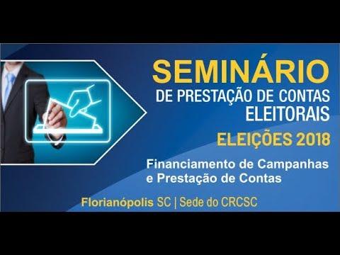 Seminário de Prestação de Contas Eleitorais - Eleições 2018 - PARTE 1