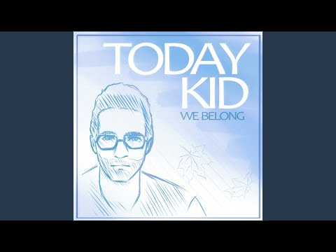 We Belong (Song) by Today Kid