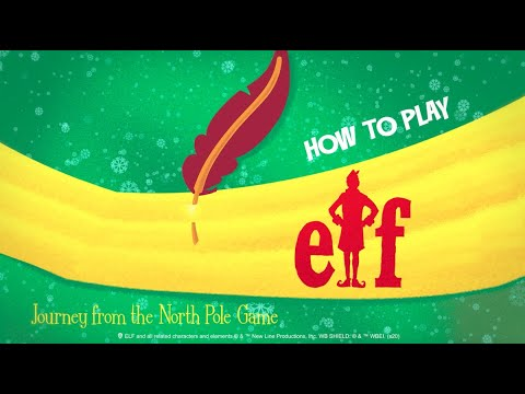 How to Play Elf – Journey From the North Pole