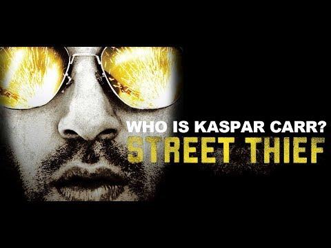 STREET THIEF: Who Is Kaspar Carr? (2006)