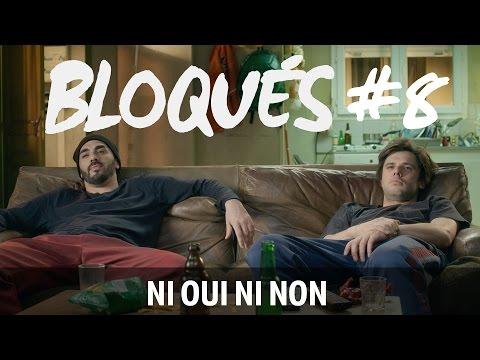 Bloqués #8 - Ni oui Ni non