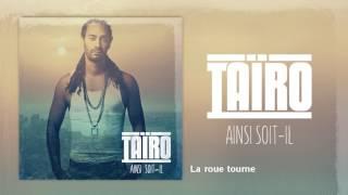 Taïro ft. Kalash - La roue tourne