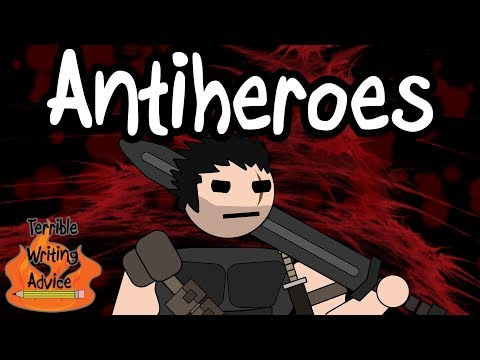 ANTIHEROES - Terrible Writing Advice