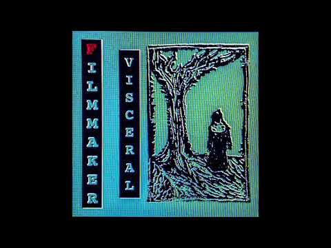 FILMMAKER - VISCERAL [Full Album]