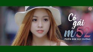 Video Cô Gái M52 I Huy ft. Tùng Viu I MUSIC OFFICIAL I Phiên bản học đường MP3, 3GP, MP4, WEBM, AVI, FLV Mei 2018